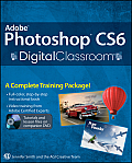 Adobe Photoshop CS6 Digital Classroom [With DVD ROM] (Digital Classroom) Cover