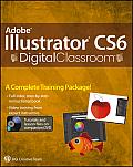 Adobe Illustrator CS6; digital classroom. (DVD included)