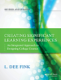 Creating Significant Learning Experiences An Integrated Approach to Designing College Courses