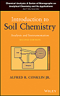 Introduction to Soil Chemistry: Analysis and Instrumentation (Chemical Analysis: A Series of Monographs on Analytical Chem)