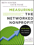 Measuring the Networked Nonprofit Using Data to Change the World