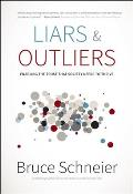 Liars &amp; Outliers: Enabling the Trust That Society Needs to Thrive