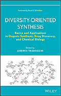 Diversity-Oriented Synthesis: Basics and Applications in Organic Synthesis, Drug Discovery, and Chemical Biology
