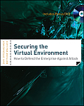 Securing the Virtual Environment how to defend the enterprise against attack