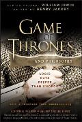 Game of Thrones and Philosophy: Logic Cuts Deeper Than Swords (Blackwell Philosophy &amp; Pop Culture) Cover