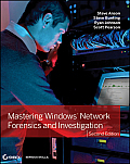 Mastering Windows Network Forensics and Investigation (2ND 13 Edition)