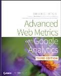 Advanced Web Metrics with Google Analytics 3rd Edition