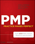 PMP Practice Makes Perfect: Over 1,000 PMP Practice Questions and Answers