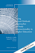 Using Mixed Methods to Study Intersectionality in Higher Education