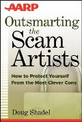 Outsmarting the Scam Artists How to Protect Yourself from the Most Clever Cons