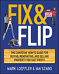 Fix & Flip: The Canadian How-To Guide for Buying, Renovating and Selling Property for Fast Profit