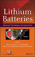 Lithium Batteries: Advanced Technologies and Applications (Electrochemical Society)