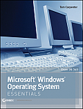 Microsoft Windows Operating System Essentials: Exam 98-349 (Essentials)