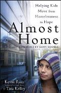 Almost Home: Helping Kids Move From Homelessness To Hope (12 Edition)