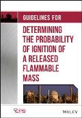 Guidelines for Determining the Probability of Ignition of a Released Flammable Mass