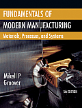 Fundamentals of Modern Manufacturing : Materials, Processes, and Systems-with Access (5TH 13 Edition)