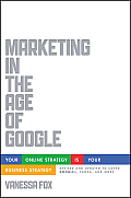 Marketing in the Age of Google Revised & Updated Your Online Strategy IS Your Business Strategy
