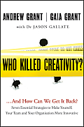 Who Killed Creativity?: and How Do We Get It Back?