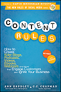 Content Rules Revised Edition How to Create Killer Blogs Podcasts Videos Ebooks Webinars & More That Engage Customers & Ignite Your Business