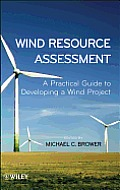 Wind Resource Assessment: A Practical Guide to Developing a Wind Project Cover