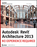 Autodesk Revit Architecture 2013 No Experience Required