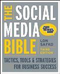 Social Media Bible 3rd Edition Tactics Tools & Strategies for Business Success