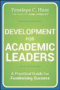 Development for Academic Leaders: A Practical Guide for Fundraising Success
