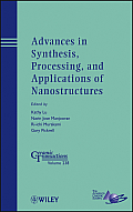 Advances in Synthesis, Processing, and Applications of Nanostructures: Ceramic Transactions, Volume 238