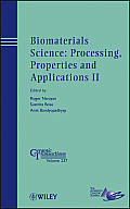Biomaterials science; processing, properties and applications II