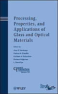 Processing, properties, and applications of glass and optical materials; proceedings