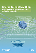 Energy Technology 2012: Carbon Dioxide Management and Other Technologies