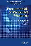 Fundamentals of Microwave Photonics (Wiley Series in Microwave and Optical Engineering)