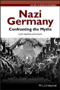 Nazi Germany Confronting the Myths