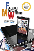 Feature and Magazine Writing (3RD 13 Edition)