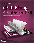 ePublishing with InDesign CS6: Design and Produce Digital Publications for Tablets, eReaders, Smartphones, and More Cover