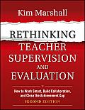 Rethinking Teacher Supervision & Evaluation How to Work Smart Build Collaboration & Close the Achievement Gap