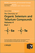 The Chemistry of Organic Selenium and Tellurium Compounds, Volume 4, Parts 1 and 2 Set