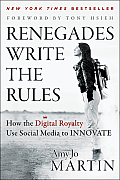 Renegades Write the Rules: How the Digital Royalty Use Social Media to Innovate Cover