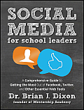 Social Media for School Leaders: A Comprehensive Guide to Getting the Most Out of Facebook, Twitter, and Other Essential Web Tools Cover