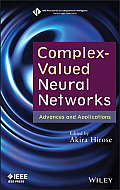 IEEE Press Series on Computational Intelligence #18: Complex-Valued Neural Networks: Advances and Applications