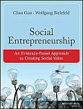 Social Entrepreneurship An Evidence Based Approach To Creating Social Value