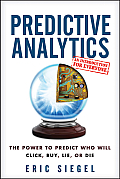 Predictive Analytics The Power to Predict Who Will Click Buy Lie or Die