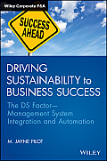 Driving Sustainability to Business Success: The DS Factormanagement System Integration and Automation (Wiley Corporate F&A)