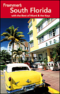 Frommer's South Florida: With the Best of Miami & the Keys (Frommer's South Florida)