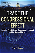 Wiley Trading #570: Trade the Congressional Effect: How to Profit from Congress's Impact on the Stock Market