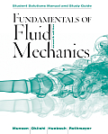 Fundamentals of Fluid Mechanics, Student Solutions Manual and Student Study Guide (7TH 13 Edition)
