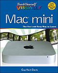Teach Yourself Visually #134: Teach Yourself Visually Mac Mini Cover