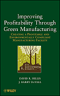 Improving Profitability through Green Manufacturing: Creating a Profitable and Environmentally Compliant Manufacturing Facility Cover
