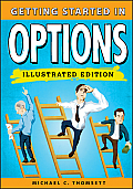 Getting Started in Options, Illustrated Edition