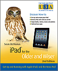 Ipad for the Older and Wiser: Get Up and Running with Apple Ipad2 and the New Ipad (Third Age Trust (U3a)/Older & Wiser) Cover